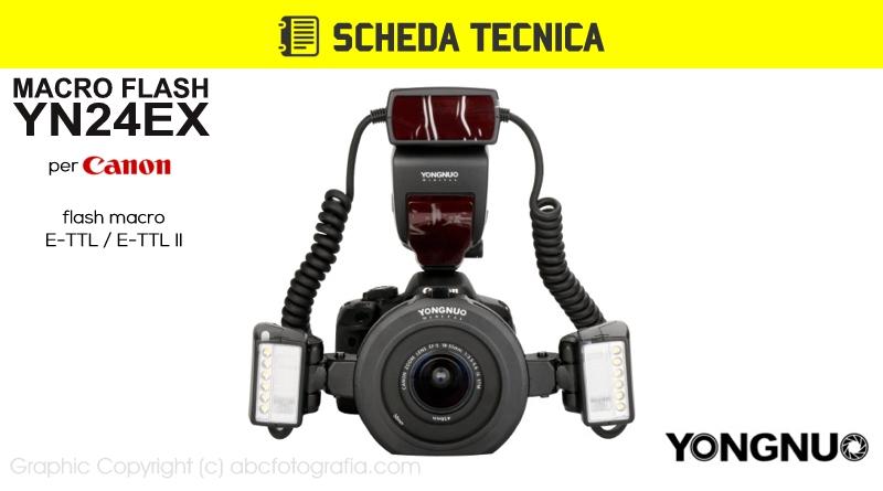 Scheda Tecnica Flash Macro Yongnuo YN24EX