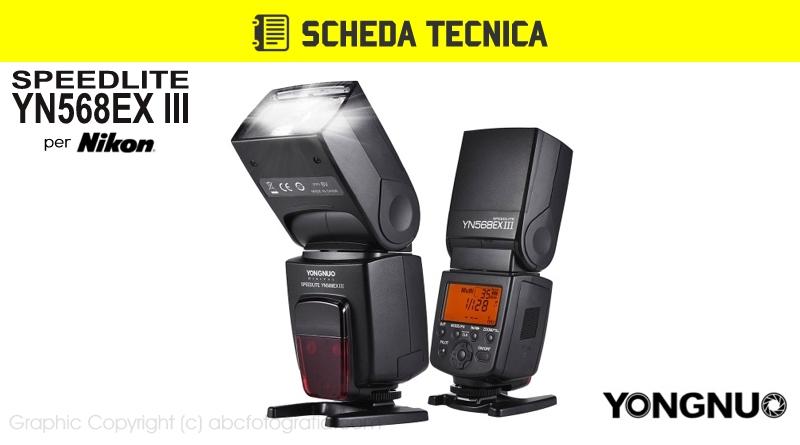 Scheda Tecnica Flash Yongnuo YN568EX III Nikon