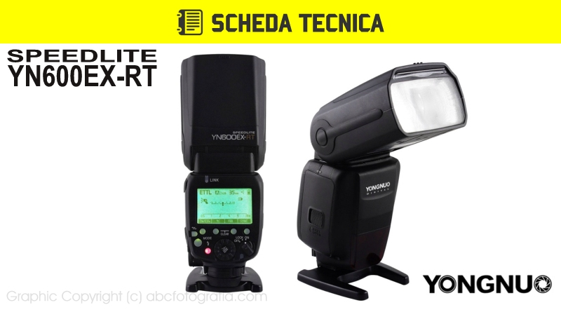 Scheda Tecnica Flash Yongnuo YN600EX-RT