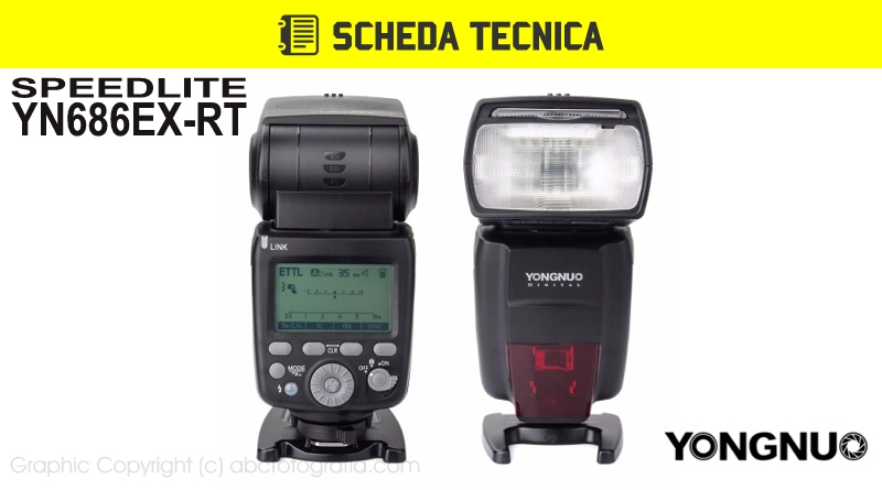 Scheda Tecnica Flash Yongnuo YN686EX-RT