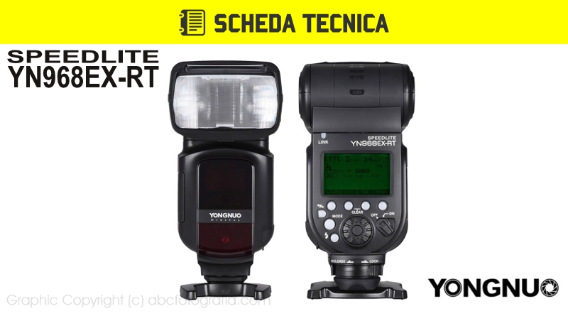 Scheda Tecnica Flash Yongnuo YN968EX-RT